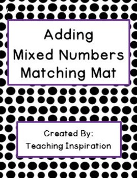 Adding Mixed Numbers Matching Mat