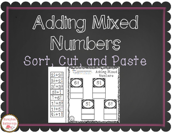 Adding Mixed Numbers Sort, Cut, and Paste