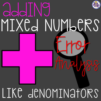 Adding Mixed Numbers with Like Denominators Error Analysis
