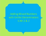 Adding Mixed Numbers with Unlike Denominators 5.NF.1 & 2