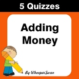 Adding Money Quiz - Test - Assessment - Worksheets