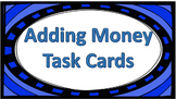 Adding Money Task Cards