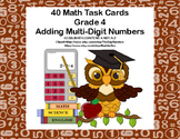 Adding Multi-Digit Numbers- CCSS 4.NBT.B.4-Task Cards and