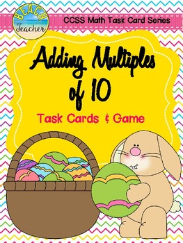 Adding Multiples of 10 Task Cards & Game (Easter) 1.NBT.4