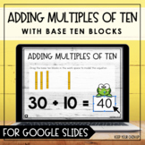 Adding Multiples of Ten - Google Slides Activity
