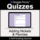 Adding Nickels & Pennies - 3 Google Forms Quizzes | Distan