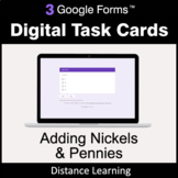 Adding Nickels & Pennies - Google Forms Digital Task Cards