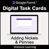 Adding Nickels & Pennies - Google Forms Digital Task Cards
