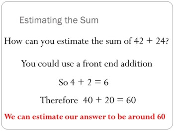 Adding Number to 1000, Estimation and Using Front End Addition
