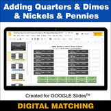 Adding Quarters & Dimes & Nickels & Pennies - Google Slide