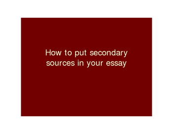 Adding Secondary Sources to your Primary Source Essay