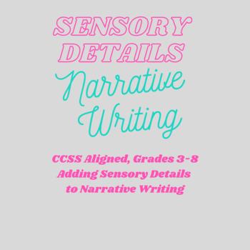 Adding Sensory Details to Narrative Writing Graphic Organizer Aligned to CCSS