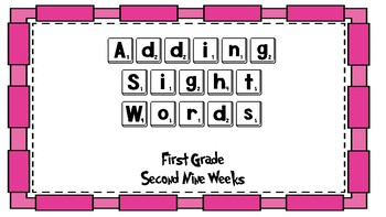 Adding Sight Words First Grade Second Nine Weeks