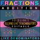 Adding Fractions with LIKE Denominators! AUDIO + EDITABLE 77-Slides!
