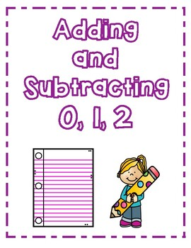 Adding & Subtracting 0, 1, and 2