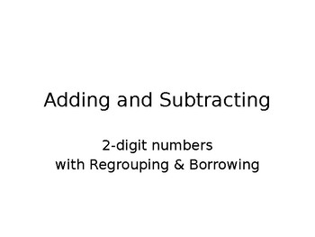Adding & Subtracting 2-digit numbers with Borrowing & Regrouping