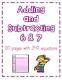Adding & Subtracting 6 and 7