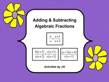 Adding & Subtracting Algebraic Fractions (Rational Expressions) Activity Cards