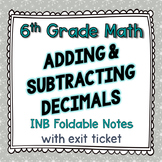 Adding & Subtracting Decimals - INB Foldable with Exit Ticket - 6th Grade Math