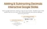 Adding & Subtracting Decimals - Interactive Google Slides