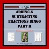 Adding & Subtracting Fractions Bingo Part II (30 pre-made cards!)