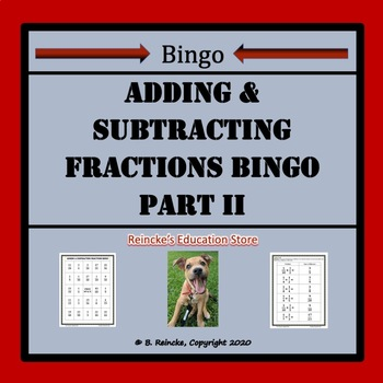 Adding & Subtracting Fractions Bingo Part II (30 pre-made cards!)