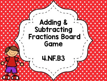 Adding & Subtracting Fractions Board Game 4.NF.B.3