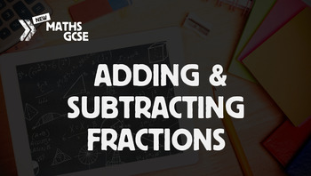 Adding & Subtracting Fractions - Complete Lesson