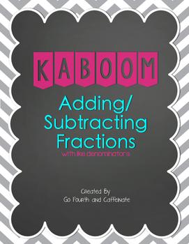 Adding/Subtracting Fractions Kaboom (like denominators)