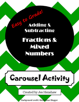 Adding & Subtracting Fractions & Mixed Numbers Review CAROUSEL ACTIVITY