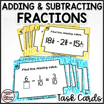 Adding & Subtracting Fractions & Mixed Numbers - Missing Values - 20 Task Cards