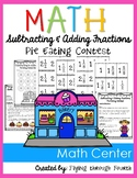 Adding & Subtracting Fractions: Pie Eating Contest: Math Center Game {4.NF.3}