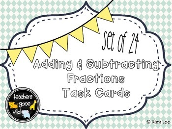 Adding & Subtracting Fractions Task Cards - Set of 24