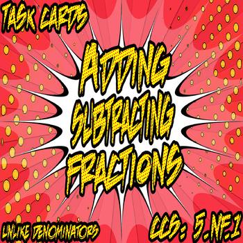 Adding & Subtracting Fractions Task Cards (unlike denominators)