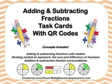 Adding & Subtracting Fractions Task Cards with QR Codes
