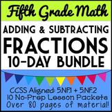 Adding & Subtracting Fractions Unit, 5th Grade 10-Day Bundle, 5.NF.1 + 5.NF.2