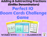 Adding & Subtracting Fractions (unlike denominators) – Perfect 10 Boom Card Game