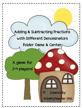 Adding & Subtracting Fractions with Different Denominators Folder Game & Center