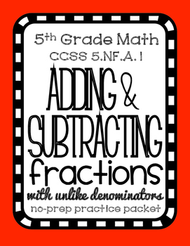 Adding & Subtracting Unlike Fractions, Complete Lesson Packet and Quiz