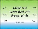 Adding & Subtracting Groups of Ten