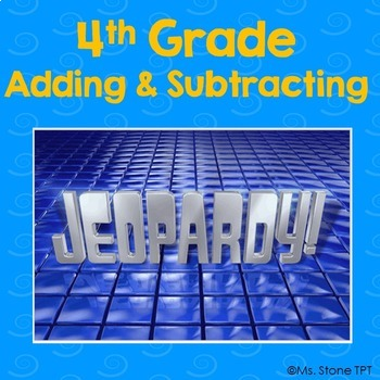 Adding & Subtracting Jeopardy 4th grade