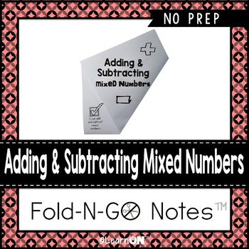 Adding & Subtracting Mixed Numbers Fold-N-Go Notes™