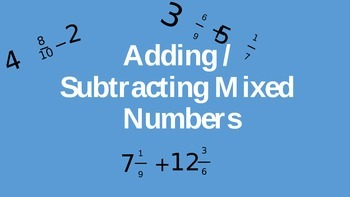 Adding / Subtracting Mixed Numbers Power Point