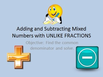 5.NF.A.1 Adding & Subtracting Mixed Numbers (UNLIKE Denominators) PPT