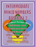 Adding & Subtracting Mixed Numbers with Regrouping Individual Baseball Game