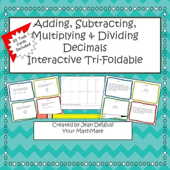 Adding, Subtracting, Multiplying & Dividing Decimals Tri-Foldable & Task Cards