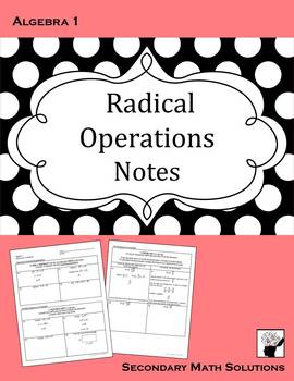 Adding, Subtracting, Multiplying & Dividing Radicals Notes