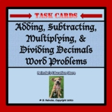 Adding, Subtracting, Multiplying, and Dividing Decimals Task Cards