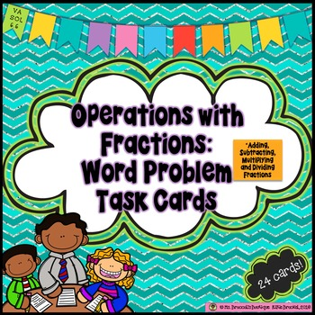 Adding, Subtracting, Multiplying and Dividing Fractions:Word Problems Task Cards