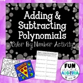 Adding & Subtracting Polynomials Color By Number Activity